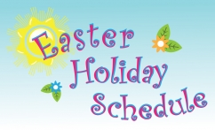 Easter Holiday Schedule
