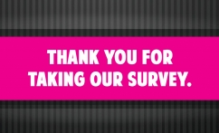 Thank you for taking our Survey