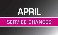 April 24 Service Changes