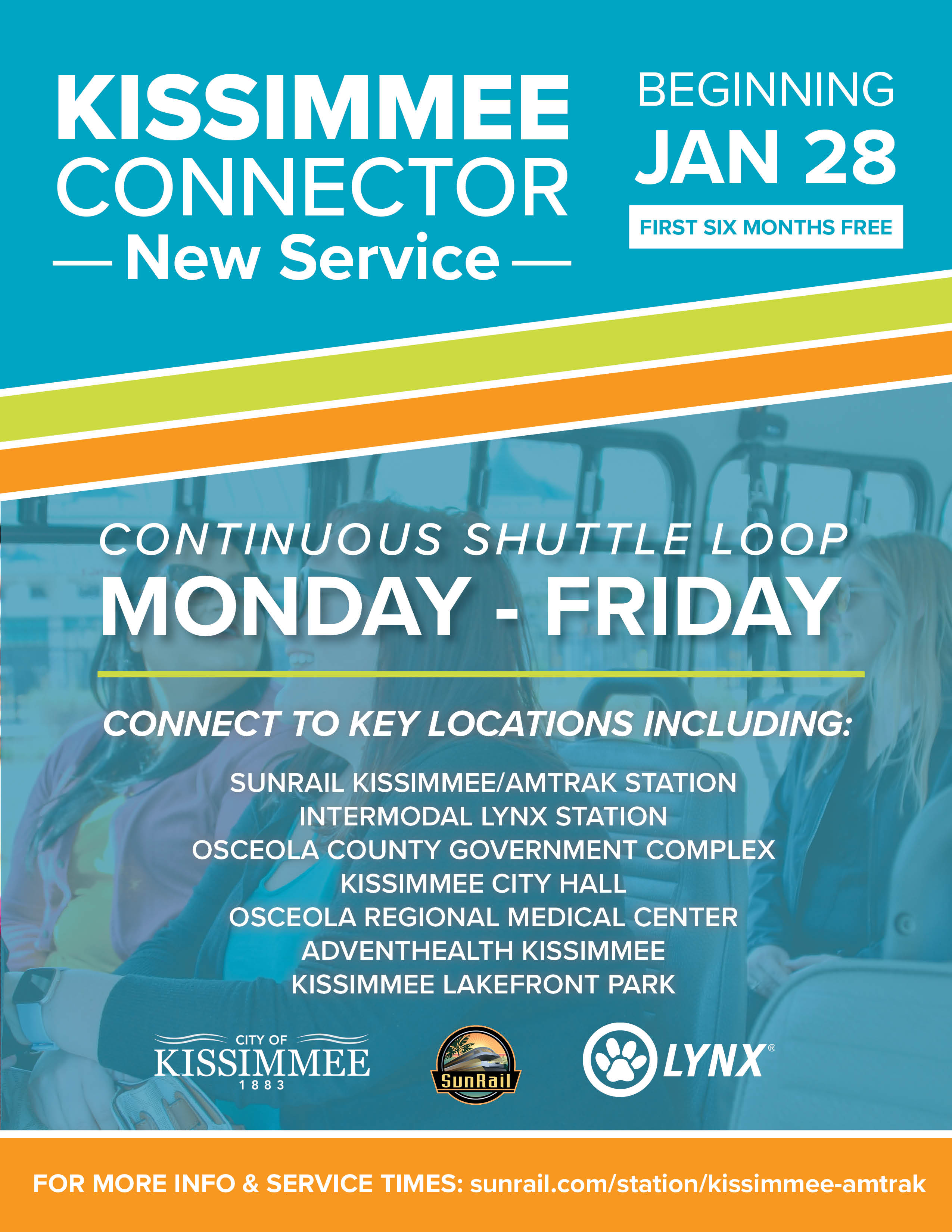 Kissimmee Connector New Service beginning January 28, 2019. Continuous shuttle loop Monday thru Friday. Connect to key locations including SunRail Kissimmee Station, Kissimmee LYNX Intermodal Station, Osceola County Government Complex, Kissimmee City Hall, Osceola Regions Medical Center, AdvantHealth Kissimmee and Kissimmee Lakefront Park.